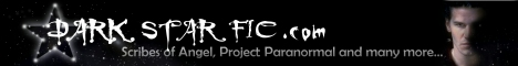 Dark Star Fic.com - Scribes of Angel, Project Paranormal and many more...